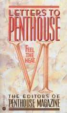 Letters to Penthouse VI ebook by Penthouse International