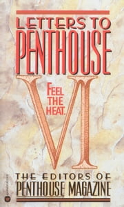 Letters to Penthouse VI - Feel the Heat ebook by Penthouse International