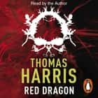 Red Dragon - The original Hannibal Lecter classic (Hannibal Lecter) audiobook by