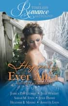Happily Ever After Collection ebook by Jessica Day George, Julie Wright, Sarah M. Eden,...
