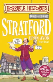 Horrible Histories Gruesome Guides: Stratford-upon-Avon ebook by Terry Deary