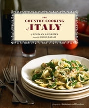 Country Cooking of Italy ebook by Colman Andrews,Christopher Hirsheimer,Mario Batali