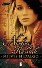 Noches de Karnak ebook by Nieves Hidalgo
