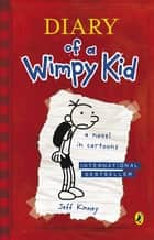 Diary Of A Wimpy Kid (Book 1) ebook by Jeff Kinney