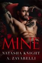 Mine ebook by Natasha Knight, A. Zavarelli