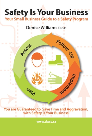 Safety is Your Business: Your Small Business Guide to a Safety Program ebook by Denise Williams