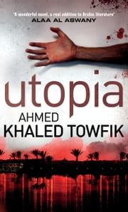 Utopia ebook by Ahmed Khaled Towfik,Chip Rossetti