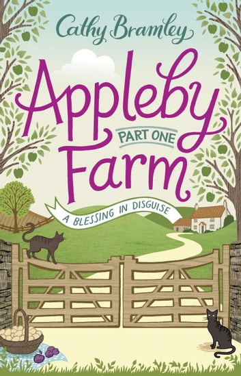 Appleby Farm - Part One - A Blessing in Disguise ebook by Cathy Bramley