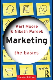 Marketing: The Basics ebook by Karl Moore,Niketh Pareek