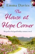 The House at Hope Corner - The perfect feel-good holiday romance novel ebook by