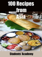 100 Recipes from Asia ebook by Students' Academy