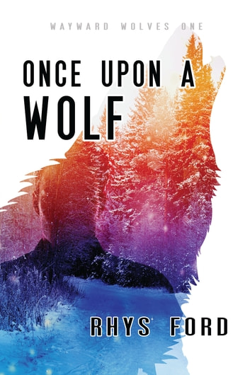Once Upon a Wolf ebook by Rhys Ford