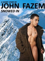 Snowed In ebook by John Fazem