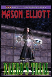 Naero's War: Naero's Trial ebook by Mason Elliott