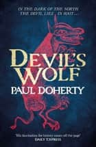 Devil's Wolf ebook by Paul Doherty