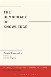 The Democracy of Knowledge ebook by Dr. Daniel Innerarity,Sandra Kingery
