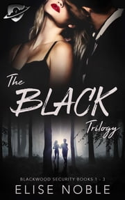 The Black Trilogy ebook by Elise Noble