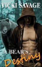 A Bear's Destiny ebook by Vicki Savage