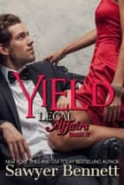 Yield - Book #3 of Cal and Macy's Story電子書籍 Sawyer Bennett
