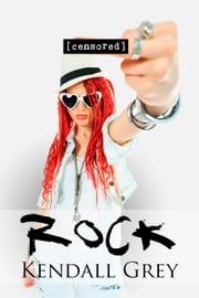 Rock ebook by Kendall Grey