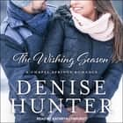 The Wishing Season audiobook by Denise Hunter