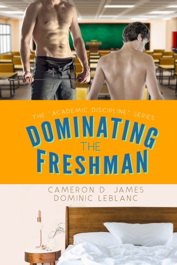 Dominating the Freshman ebook by Dominic Leblanc,Cameron D. James