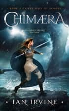 Chimaera - A Tale of the Three Worlds ebook by Ian Irvine