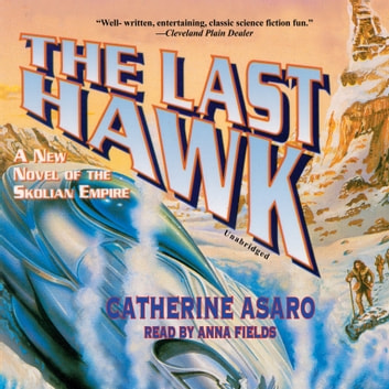 The Last Hawk audiobook by Catherine Asaro