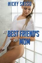 My Best Friend's Hot Mom ebook by