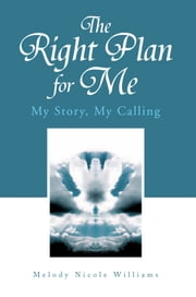 The Right Plan for Me ebook by Melody Nicole Williams