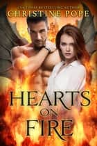 Hearts on Fire ebook by Christine Pope