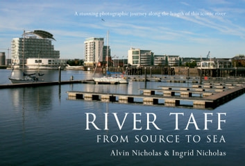 River Taff - From Source to Sea ebook by Alvin Nicholas,Ingrid Nicholas