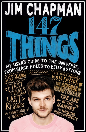 147 Things - A hilariously brilliant guide to this thing called life ebook by Jim Chapman