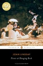 Picnic at Hanging Rock ebook by Joan Lindsay, Maile Meloy