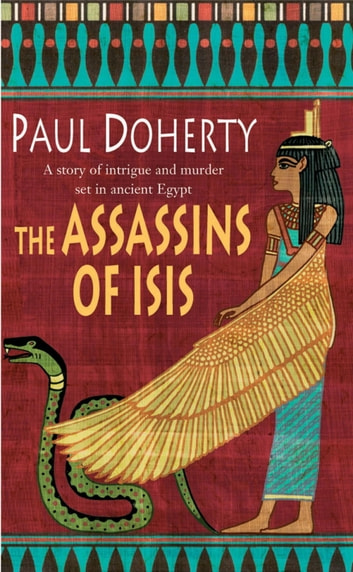 The Assassins of Isis (Amerotke Mysteries, Book 5) - A gripping mystery of Ancient Egypt eBook by Paul Doherty