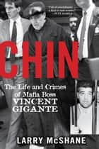 Chin - The Life and Crimes of Mafia Boss Vincent Gigante ekitaplar by Larry McShane