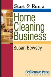 Start & Run a Home Cleaning Business ebook by Susan Bewsey