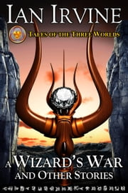 A Wizard's War and Other Stories ebook by Ian Irvine