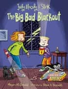 Judy Moody and Stink: The Big Bad Blackout ebook by Megan McDonald, Peter H. Reynolds