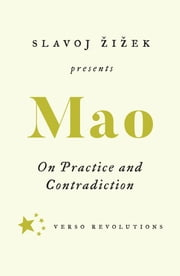 On Practice and Contradiction ebook by Mao Tse-Tung