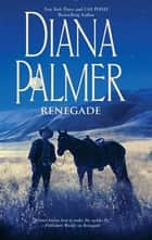 Renegade ebook by Diana Palmer