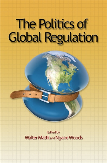 The Politics of Global Regulation ebook by