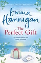 The Perfect Gift ebook by Emma Hannigan