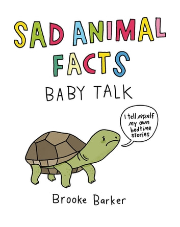 Sad Animal Facts: Baby Talk ebook by Brooke Barker