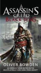 Assassin's Creed: Black Flag e-bog by Oliver Bowden