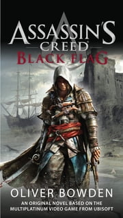 Assassin's Creed: Black Flag ebook by Oliver Bowden