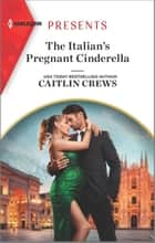 The Italian's Pregnant Cinderella ebook by Caitlin Crews