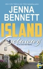 Island Getaway - An FBI Art Crime Team Romance ebook by Jenna Bennett