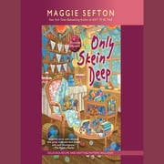 Only Skein Deep audiobook by Maggie Sefton