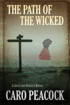 The Path of the Wicked ebook by Caro Peacock